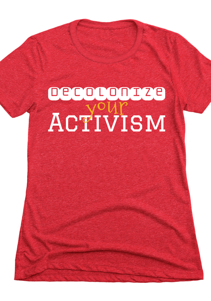 decolonize your activism.png